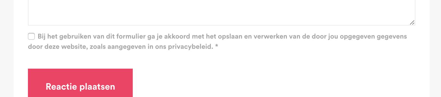 Voorbeeld van een checkbox waarbij men akkoord moet gaan met je privacyverklaring voordat ze een reactie kunnen plaatsen.